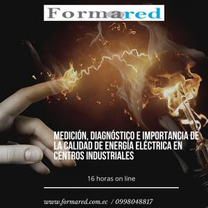 Medición, Diagnóstico e Importancia de la Calidad de Energía Eléctrica en Centros Industriales.